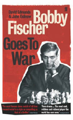 Bobby Fischer Goes to War: The True Story of How the Soviets Lost the Most Extraordinary Chess Match of All Time (Paperback)