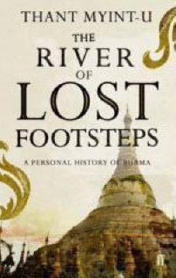 The River of Lost Footsteps: A Personal History of Burma (Paperback)