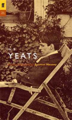W. B. Yeats: Poems Selected by Seamus Heaney (Paperback)