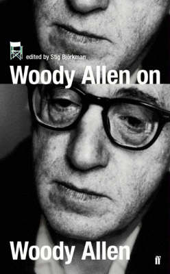 Woody Allen on Woody Allen: In Conversation with Stig Bjorkman (Paperback)