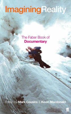 Imagining Reality: The Faber Book of Documentary (Paperback)