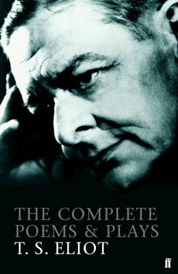 The Complete Poems and Plays of T. S. Eliot (Paperback)