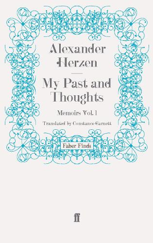 My Past and Thoughts: Memoirs: Volume 1: The Memoirs of Alexander Herzen (Paperback)