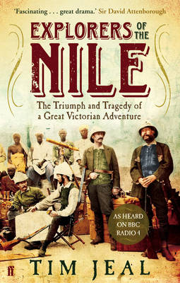 Explorers of the Nile: the Triumph and Tragedy of a Great Victorian Adventure (Paperback)