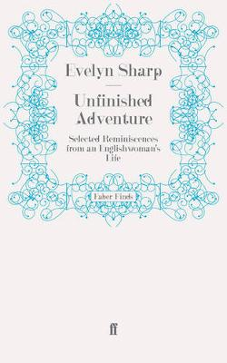 Unfinished Adventure: Selected Reminiscences from an Englishwoman's Life (Paperback)