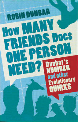 How Many Friends Does One Person Need?: Dunbar's Number and Other Evolutionary Quirks (Paperback)