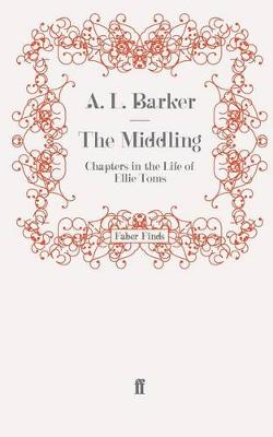 The Middling: Chapters in the Life of Ellie Toms (Paperback)
