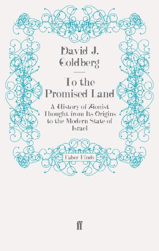 To the Promised Land: A History of Zionist Thought from Its Origins to the Modern State of Israel (Paperback)