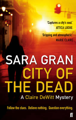 City of the Dead: A Claire Dewitt Mystery - Claire Dewitt (Paperback)