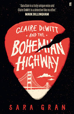 Claire DeWitt and the Bohemian Highway - Claire Dewitt (Paperback)