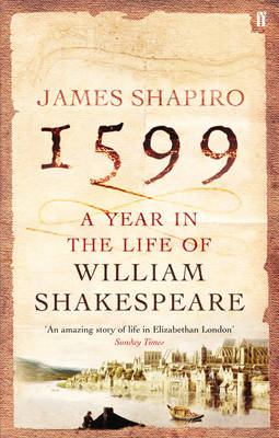 1599: A Year in the Life of William Shakespeare (eBook)