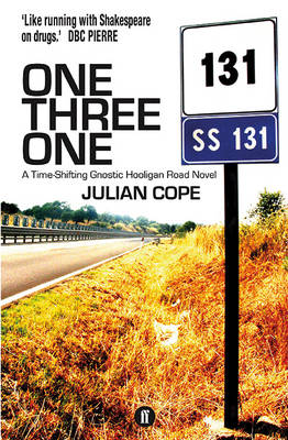 One Three One: A Time-Shifting Gnostic Hooligan Road Novel - Gnostic Hooligan Road Novel (Paperback)