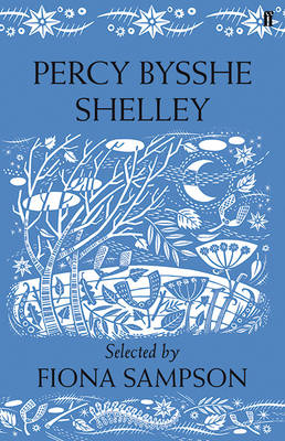 Percy Bysshe Shelley: Poems Selected by Fiona Sampson (Hardback)