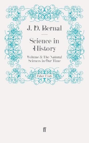 Science in History: The Natural Sciences in Our Time Volume 3 - Science in History (Paperback)