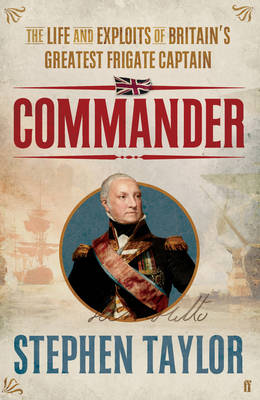 Commander: The Life and Exploits of Britain's Greatest Frigate Captain (Hardback)