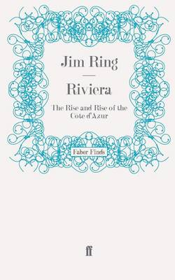 Riviera: The Rise and Rise of the Cote d'Azur (Paperback)