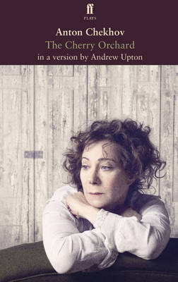 The Cherry Orchard: in a Version by Andrew Upton (Paperback)