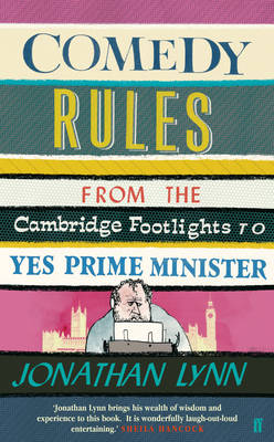 Comedy Rules!: From the Cambridge Footlights to Yes Prime Minister (Hardback)