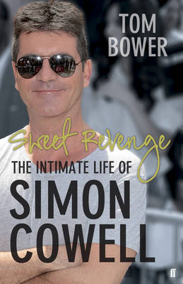 Sweet Revenge: The Intimate Life of Simon Cowell (Hardback)