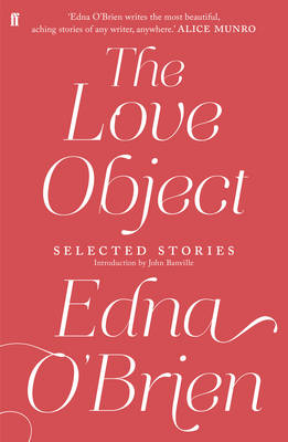The Love Object: Selected Stories of Edna O'Brien (Paperback)