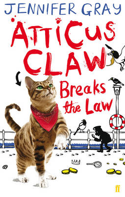 Atticus Claw Breaks the Law - Atticus Claw: World's Greatest Cat Detective (Paperback)