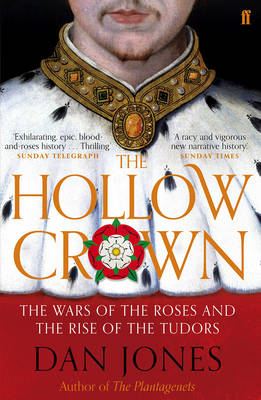 The Hollow Crown: The Wars of the Roses and the Rise of the Tudors (Paperback)