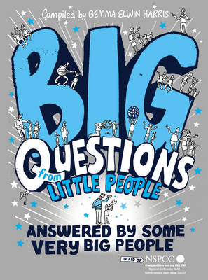 Big Questions from Little People ... Answered by Some Very Big People (Hardback)