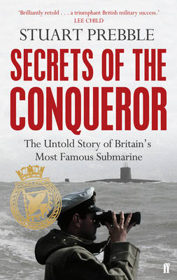 Secrets of the Conqueror: The Untold Story of Britain's Most Famous Submarine (Paperback)
