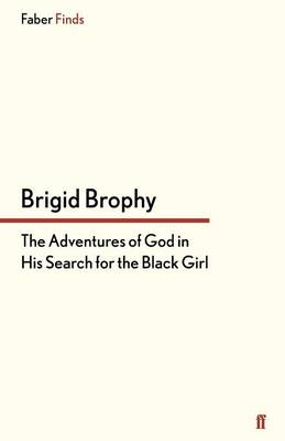 The Adventures of God in His Search for the Black Girl: A Novel and Some Fables (Paperback)