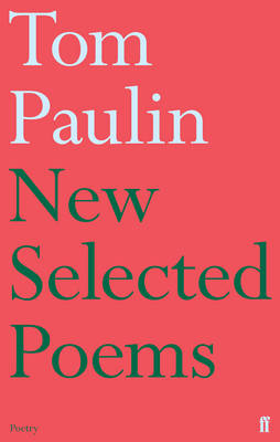 New Selected Poems of Tom Paulin (Hardback)