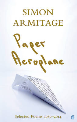 Paper Aeroplane: Selected Poems 1989-2014 (Hardback)
