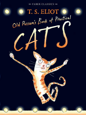 Old Possum's Book of Practical Cats: With Illustrations by Rebecca Ashdown - Faber Children's Classics (Paperback)