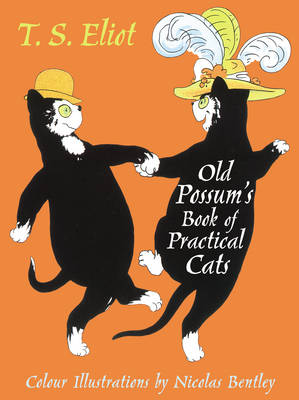 The Illustrated Old Possum: With Illustrations by Nicolas Bentley - Faber Children's Classics (Hardback)