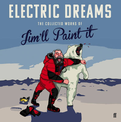 Electric Dreams: The Collected Works of Jim'll Paint It (Hardback)
