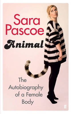 Animal: The Autobiography of a Female Body (Paperback)