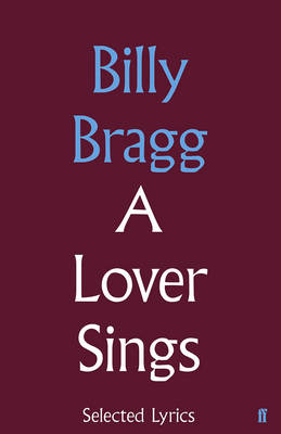 A Lover Sings: Selected Lyrics (Hardback)