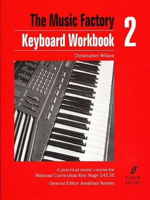 Keyboard: Workbook 2: A Practical Music Course for National Curriculum Key Stage 3/GCSE - Music Factory (Paperback)