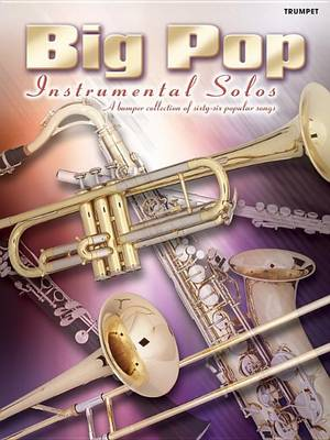 Big Pop Instrumental Solos: (Trumpet) (Paperback)