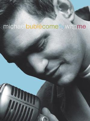 Come Fly With Me: (Piano, Vocal, Guitar) (Paperback)
