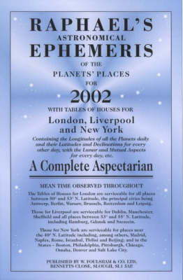 Raphael's Astronomical Ephemeris of the Planets 2002: With Tables of Houses for London, Liverpool and New York (Paperback)