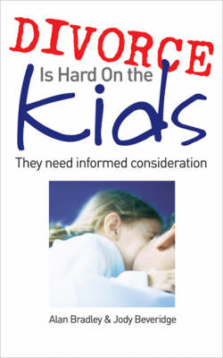 Divorce is Hard on the Kids: They Need Informed Consideration (Paperback)