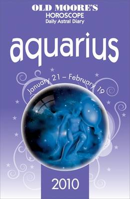 Old Moore's Horoscopes and Daily Astral Diaries 2010: Aquarius (Paperback)