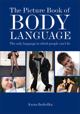 The Picture Book of Body Language: the Only Language in Which People Can't Lie (Paperback)