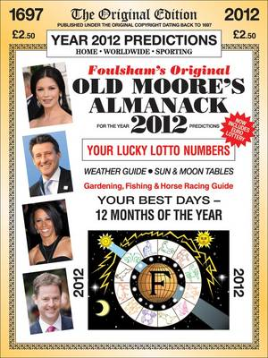 Old Moore's Almanack 2012 2012: Published Under the Original Copyright Dating Back to 1697 (Paperback)