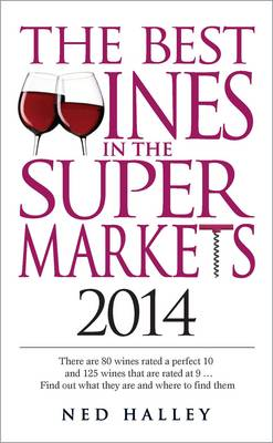 The Best Wines in the Supermarket 2014: My Top Wines Selected for Character and Style (Paperback)