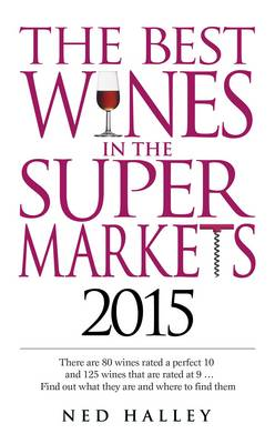 The Best Wines in the Supermarkets 2015: My Top Selected Wines for Character and Style (Paperback)