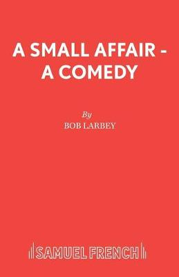 Small Affair - Acting Edition S. (Paperback)