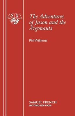 The Adventures of Jason and the Argonauts - French's Acting Editions (Paperback)