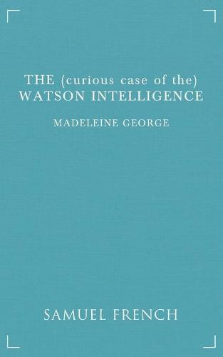 The (Curious Case of The) Watson Intelligence (Paperback)