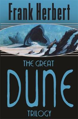 "The Great Dune Trilogy: ""Dune"", ""Dune Messiah"", ""Children of Dune"" - Gollancz S.F. (Paperback)"